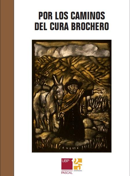 Brochero Santo: una guía para recorrer Córdoba de su mano