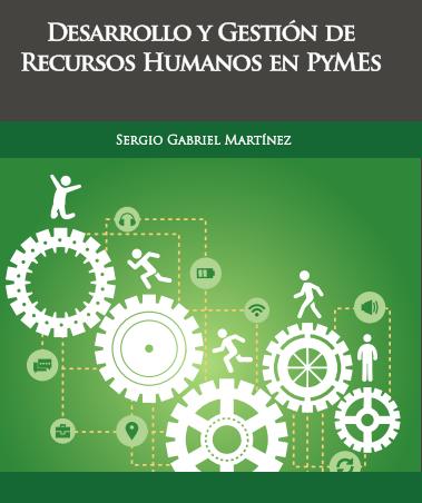 Libro: Desarrollo y Gestión de Recursos Humanos en PYMES