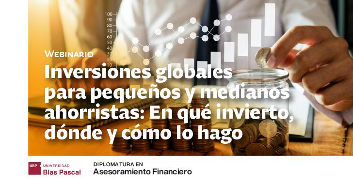 Webinario: Inversiones globales para pequeños y medianos ahorristas